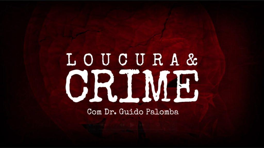 Loucura & Crime