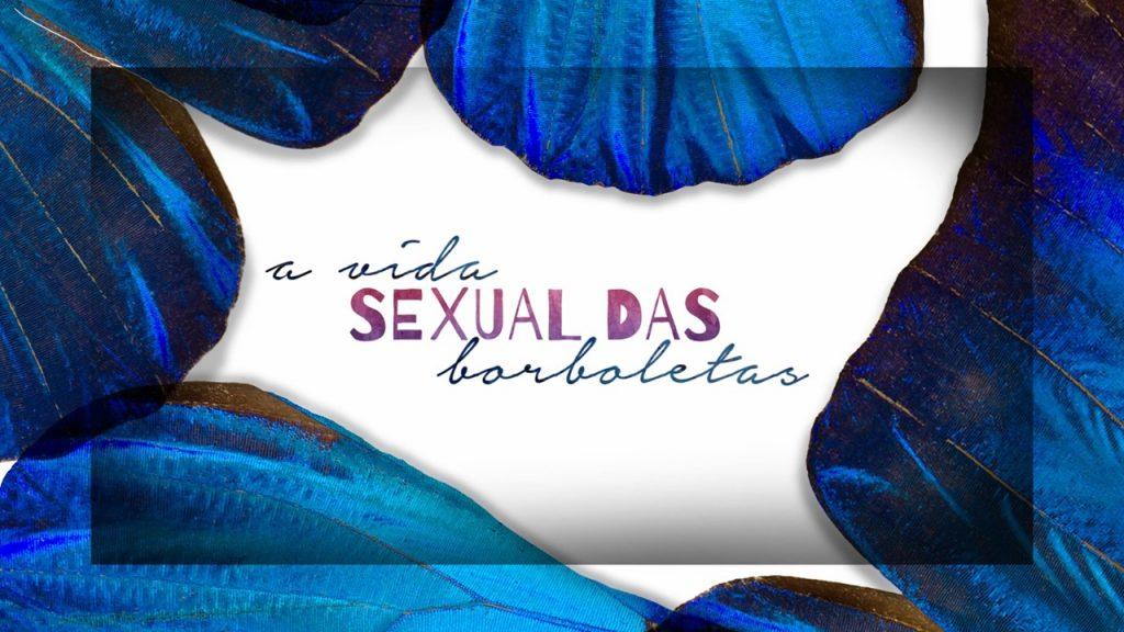 A VIDA SEXUAL DAS BORBOLETAS